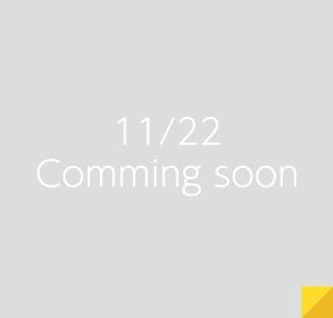 11/22 Comming soon
