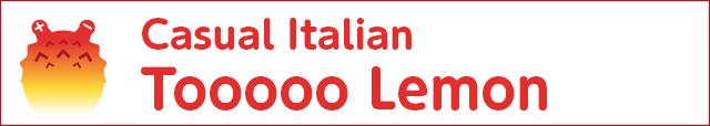 Casual Italian Tooooo Lemon